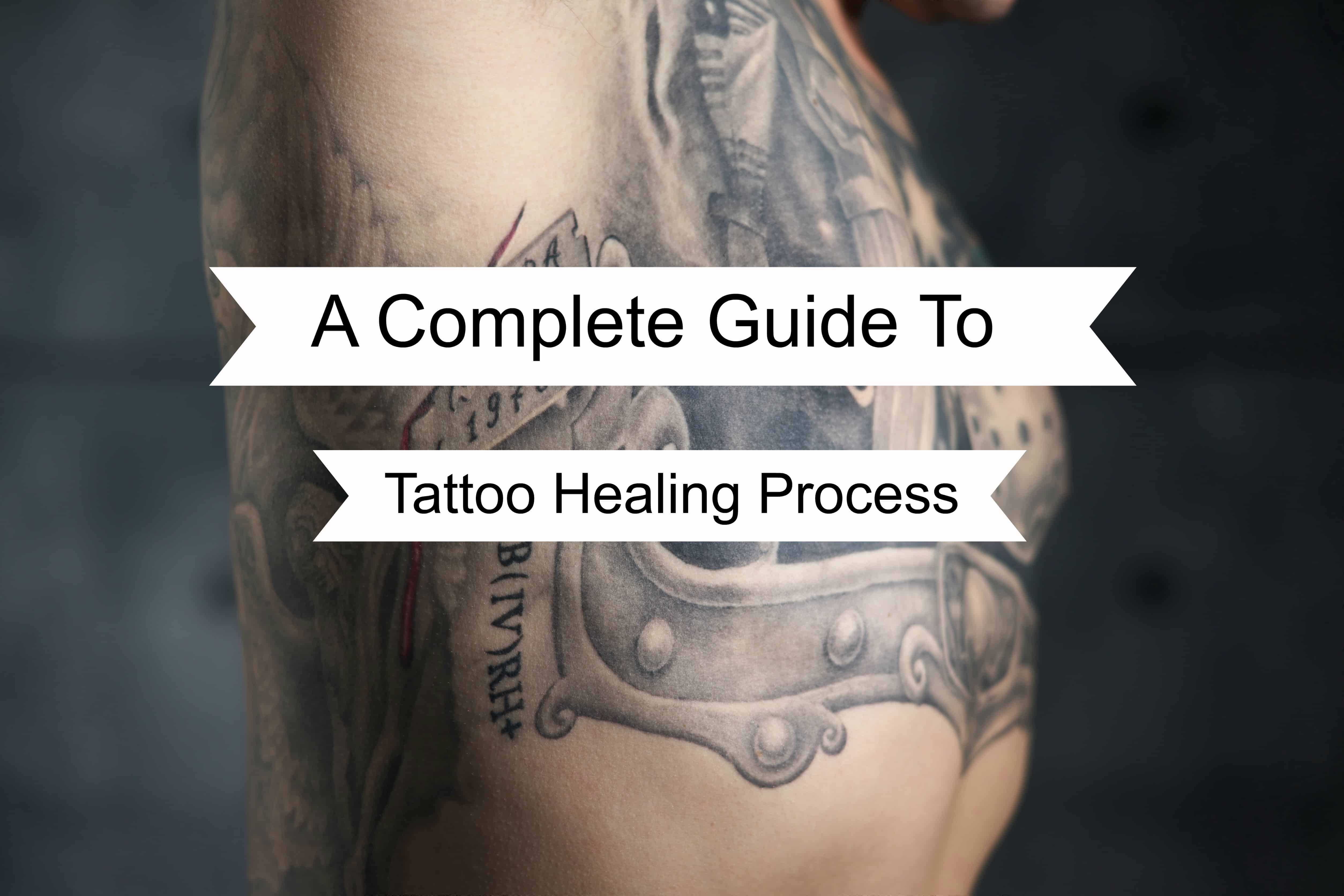 complete guide to tatttoo healing process tattoo aftercare