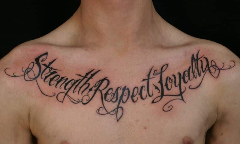 Strength Respect And Loyalty Tattoos On Chest